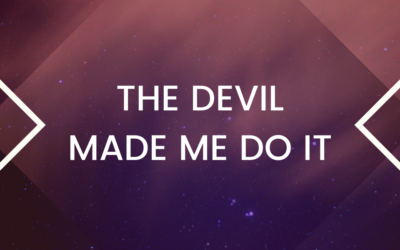 The Devil Didn't Make You Do It